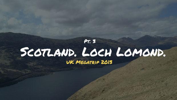 """Шотландия: Национальный парк """"Лох-Ломонд"""" 2013."""