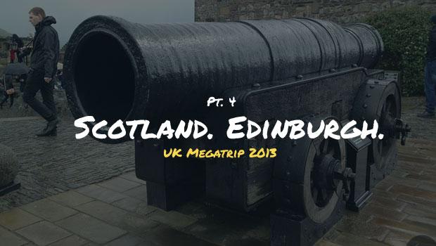 Шотландия: Эдинбург 2013.